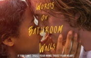 Words on Bathroom Walls (M)  1hr 51mins