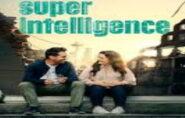 SUPER INTELLIGENCE (M) 1hr 45mins